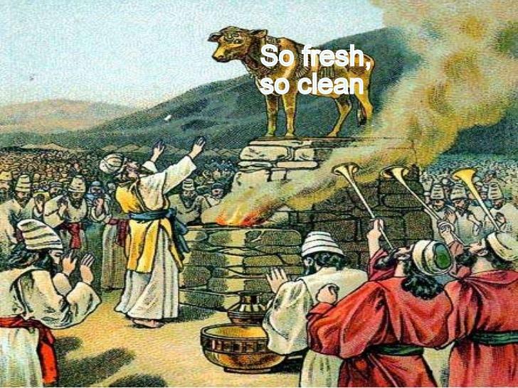 Worshipping the golden calf