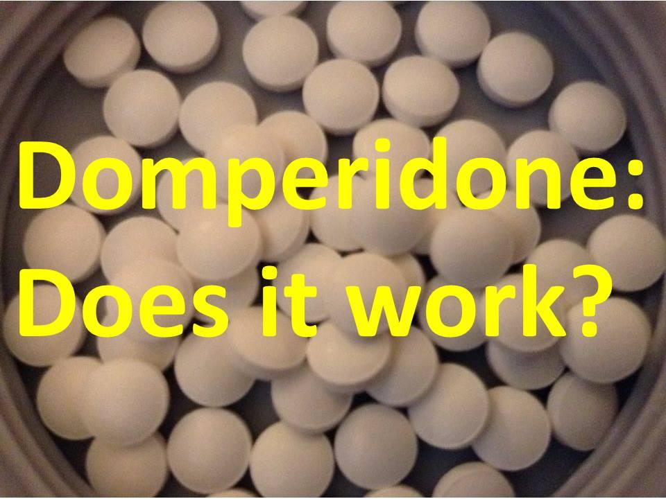 Reblog: Domperidone: Does ItWork?